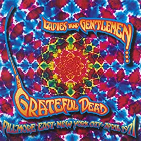 Ladies And Gentlemen...The Grateful Dead: Fillmore East, New York City, April 1971