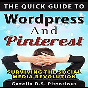 The Quick Guide to WordPress and Pinterest Audiobook