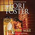 Worth the Wait: A Romance Novel Audiobook by Lori Foster Narrated by Will Damron