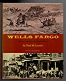 Wells Fargo : An Illustrated History with Over 300 Illustrations