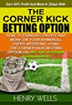 THE CORNER KICK BETTING OPTION: HOW T...
