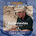 Ecclesiastes  by Dr. Bill Creasy Narrated by Dr. Bill Creasy