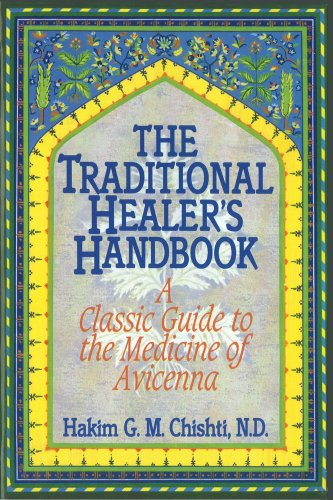 The Traditional Healer's Handbook: A Classic Guide to the Medicine of Avicenna