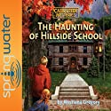 The Haunting of Hillside School (       UNABRIDGED) by Kristiana Gregory