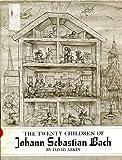 The Twenty Children of Johann Sebastian Bach