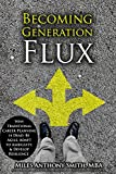 img - for Becoming Generation Flux: Why Traditional Career Planning is Dead: Be Agile, Adapt to Ambiguity, & Develop Resilience book / textbook / text book