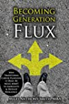 Becoming Generation Flux: Why Traditi...