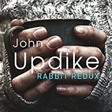 Rabbit Redux (       UNABRIDGED) by John Updike Narrated by William Hope