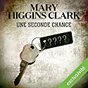 Une seconde chance | Livre audio Auteur(s) : Mary Higgins Clark Narrateur(s) : Véronique Groux de Miéri