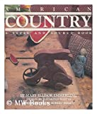 American Country: A Style And Source Book