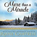 More Than a Miracle Audiobook by Raine Cantrell Narrated by Angela Starling