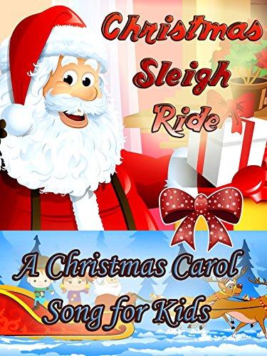 Christmas Sleigh Ride- A Christmas Carol Song for Kids