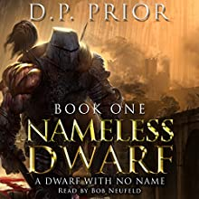 A Dwarf With No Name: Nameless Dwarf, Book 1 (       UNABRIDGED) by D.P. Prior Narrated by Bob Neufeld
