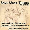 Basic Music Theory, 4th Edition: How to Read, Write, and Understand Written Music Audiobook by Jonathan Harnum Narrated by Jonathan Harnum