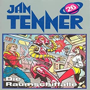 Die Raumschifffalle (Jan Tenner Classics 26) Performance