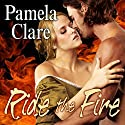 Ride the Fire: Blakewell/Kenleigh Family, Book 3 (       UNABRIDGED) by Pamela Clare Narrated by Kaleo Griffith