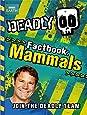 Deadly Factbook 1: Mammals (Steve Backshall's Deadly series)