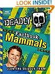Deadly Factbook 1: Mammals (Steve Bac...