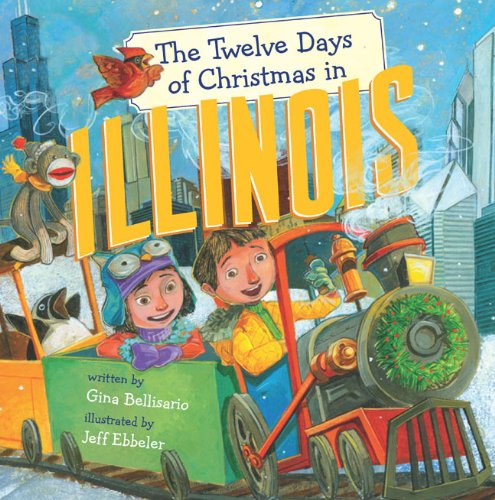 The Twelve Days of Christmas in Illinois (The Twelve Days of Christmas in America)
