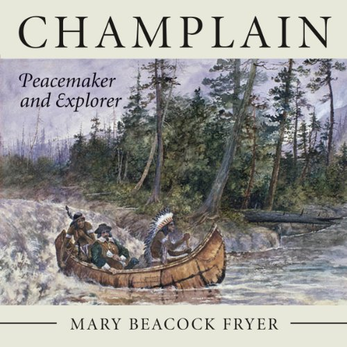 Champlain: Peacemaker and Explorer PDF