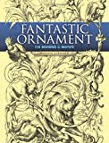 Fantastic Ornament: 110 Designs And Motifs