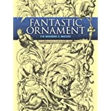 "Fantastic Ornament: 110 Designs and Motifs (Dover Pictorial Archives)von ""Michel Lienard"""