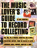 The Music Lover's Guide to Record Collecting (Book) (0879307137) by Thompson, Dave