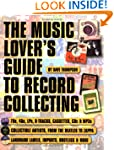 The Music Lover's Guide to Record Col...