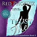 Trust Me: Brie's Submission, #8 Audiobook by Red Phoenix Narrated by Pippa Jayne