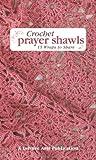 Crochet Prayer Shawls (Leisure Arts #5135)