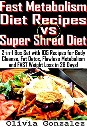Fast Metabolism Diet Recipes vs. Super Shred Diet: 2-in-1 ...