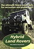Hybrid Land Rovers: The Ultimate Home-Made 4X4s for Recreation and Motorsport (1899870504) by Kidd, Alan