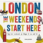 London, The Weekends Start Here: Fift...