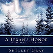 A Texan's Honor: The Heart of a Hero, Book 2 | Shelley Gray