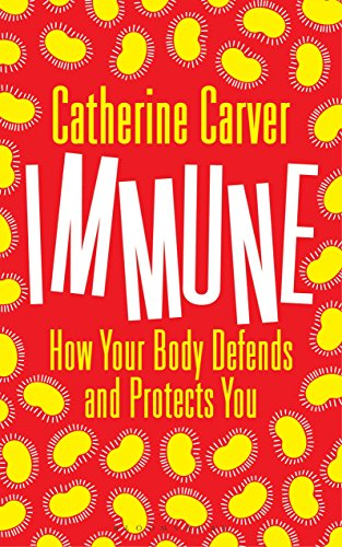 Book Cover: Immune: How Your Body Defends and Protects You