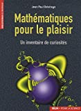 echange, troc Jean-Paul Delahaye - Mathématique pour le plaisir: Un inventaire de curiosités