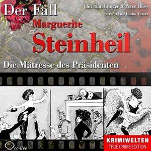 Die Mätresse des Präsidenten: Der Fall Marguerite Steinheil Hörbuch