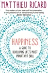 Happiness: A Guide to Developing Life...