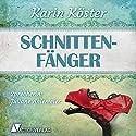 Schnittenfänger Hörbuch von Karin Köster Gesprochen von: Juliane Ahlemeier