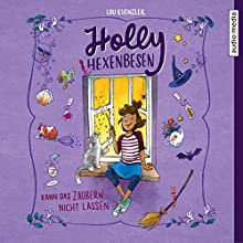Holly Hexenbesen kann das Zaubern nicht lassen (Holly Hexenbesen 1) Hörbuch von Lou Kuenzler Gesprochen von: Yvonne Greitzke