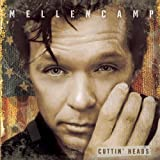 Cuttin' Heads ~ John Mellencamp