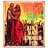 Ain't Had Enough Funby Little Feat