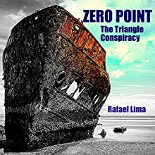 Zero Point: The Triangle Conspiracy (       UNABRIDGED) by Rafael Lima Narrated by Ted Brooks