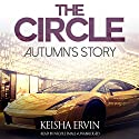 The Circle: Autumn's Story Audiobook by Keisha Ervin Narrated by Nicole Small