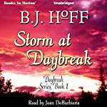 Storm At Daybreak: Daybreak Series, Book 1 | B. J. Hoff