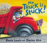 My Truck is Stuck! by Lewis, Kevin (2002) Hardcover