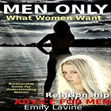 Relationship Advice for Men: What Women Want Audiobook by Emily Lavine Narrated by Mame Noonan