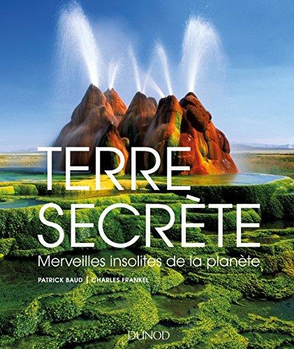 terre-secrete-merveilles-insolites-de-la-planete