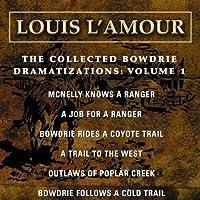 The Collected Bowdrie Dramatizations: Volume 1 (Dramatized) Hörspiel von Louis L'Amour Gesprochen von:  uncredited