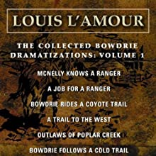 The Collected Bowdrie Dramatizations: Volume 1 (Dramatized) Performance by Louis L'Amour Narrated by  uncredited